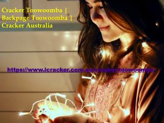 Cracker Toowoomba | Backpage Toowoomba | Cracker Australia