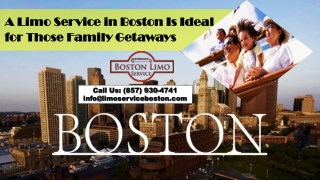 A Limo Service in Boston Is Ideal for Those Family Getaways