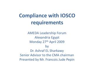 Compliance with IOSCO requirements