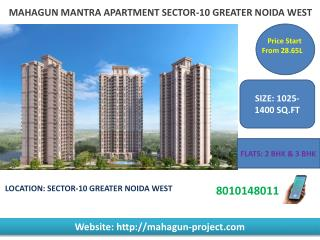 Prime apartment at best prices from MAHAGUN MANTRA SECTOR-10, GREATER NOIDA WEST