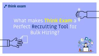 What makes think exam a perfect recruiting tool for bulk hiring?
