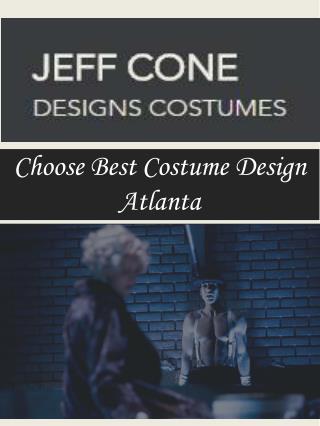 Choose Best Costume Design Atlanta