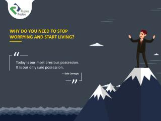 Why do you need to stop worrying and start living