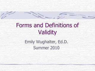 Forms and Definitions of Validity