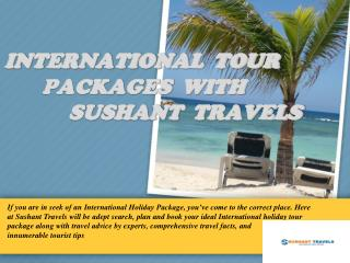 INTERNATIONAL TOUR PACKAGES WITH SUSHANT TRAVELS