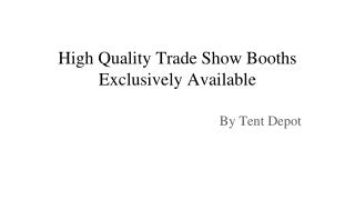 High Quality Trade Show Booths Exclusively Available