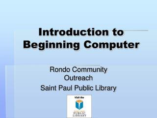 Introduction to  Beginning Computer