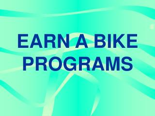 EARN A BIKE PROGRAMS