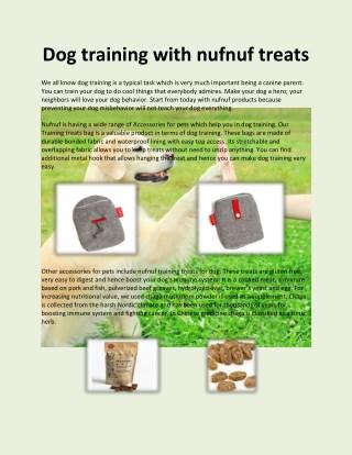 Dog training with nufnuf treats