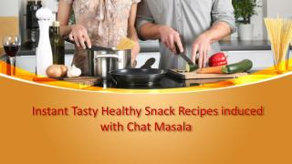 Instant Tasty Healthy Snack Recipes induced with Chat Masala