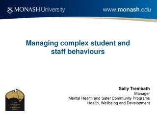 Managing complex student and staff behaviours