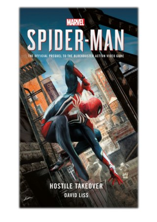[PDF] Free Download Marvel's SPIDER-MAN: Hostile Takeover By David Liss