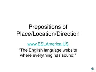 Prepositions of Place/Location/Direction