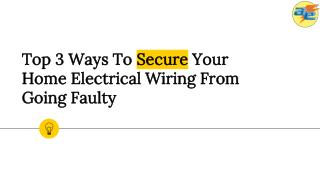 Top 3 Ways To Secure Your Home Electrical Wiring From Going Faulty