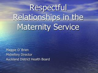 Respectful Relationships in the Maternity Service