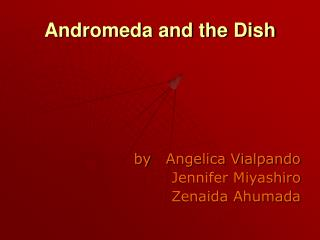 Andromeda and the Dish