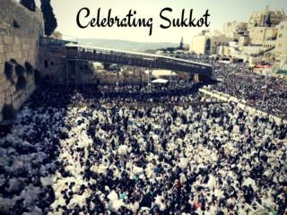 Celebrating Sukkot 2018