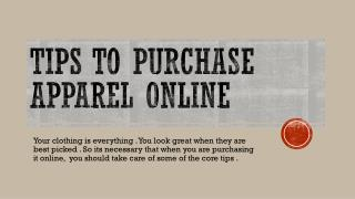 TIPS to purchase Apparel Online