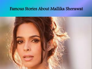 Famous Stories About Mallika Sherawat