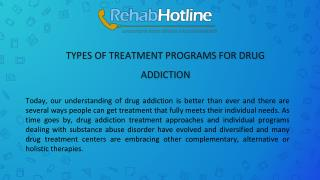 TYPES OF TREATMENT PROGRAMS FOR DRUG ADDICTION
