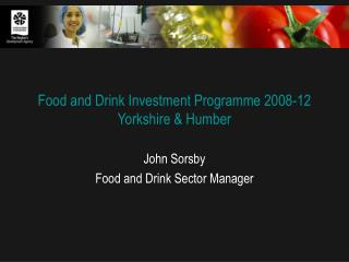 Food and Drink Investment Programme 2008-12 Yorkshire & Humber