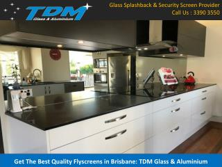 Get The Best Quality Flyscreens in Brisbane: TDM Glass & Aluminium