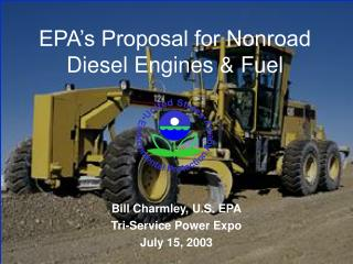 EPA's Proposal for Nonroad  Diesel Engines & Fuel