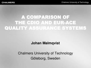 A COMPARISON OF  THE  CDIO  AND EUR-ACE  QUALITY  ASSURANCE SYSTEMS