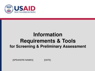 Information  Requirements & Tools for Screening & Preliminary Assessment