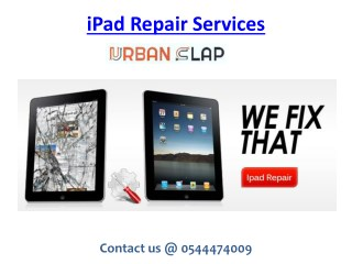 Avail the iPad repair services in UAE, Call 0544474009