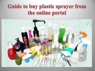 Guide to buy plastic sprayer from the online portal