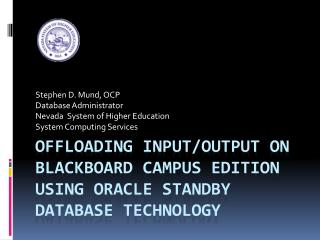 Offloading  Input/Output  on Blackboard Campus Edition Using Oracle Standby Database Technology