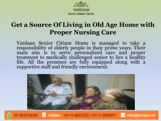 Get a Source Of Living in Old Age Home with Proper Nursing Care