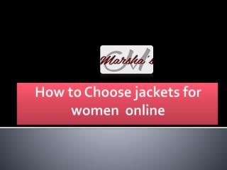 How to Choose Your Best jackets for women online