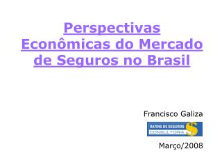 Perspectivas Econ micas do Mercado de Seguros no Brasil