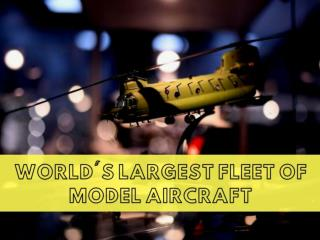 World's largest fleet of model aircraft 2018