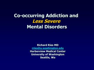 Co-occurring Addiction and  Less Severe  Mental Disorders