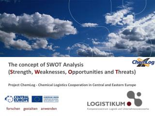 The concept of SWOT Analysis  Strength, Weaknesses, Opportunities and Threats   Project ChemLog - Chemical Logistics Coo