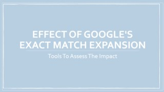 Effect of Google's Exact Match