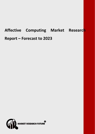 Affective Computing Market is expected to reach a staggering market value by 2023