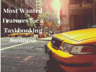 Most Wanted Features for a Taxi Booking Business