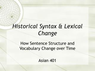 Historical Syntax & Lexical Change
