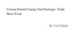 Custom Printed Canopy Tent Packages - Trade Show Event
