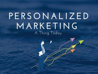 Personalized Marketing – A Thing Today