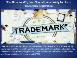 The Reasons Why You Should Immediately Get for a Trademark Registration