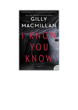 [PDF] Free Download I Know You Know By Gilly MacMillan