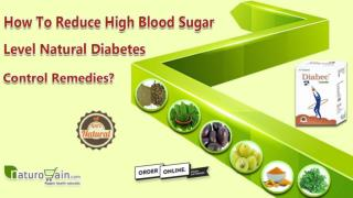How to Reduce High Blood Sugar Level Natural Diabetes Control Remedies?