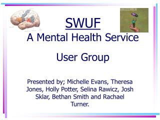 SWUF  A Mental Health Service User Group