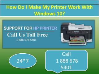 8882575888 How Do I Make My Printer Work With Windows 10