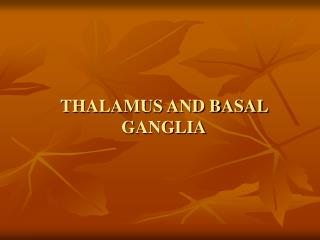 THALAMUS AND BASAL GANGLIA